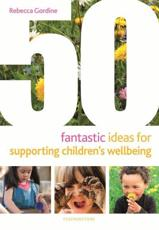 50 Fantastic Ideas for Supporting Children's Wellbeing