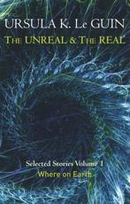 The Unreal and the Real. Volume 1 Where on Earth
