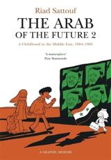 The Arab of the Future. 2 A Childhood in the Middle East (1984-1985)