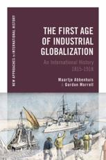 The First Age of Industrial Globalization