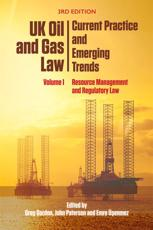 UK Oil and Gas Law Volume I Resource Management and Regulatory Law