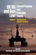 UK Oil and Gas Law Volume II Commercial and Contract Law Issues
