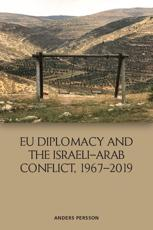 EU Diplomacy and the Israeli-Arab Conflict, 1967-2019