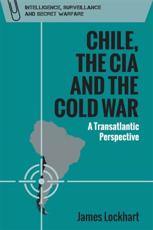 Chile, the CIA and the Cold War