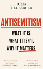 Antisemitism: What It Is, What It Isn't, Why it Matters
