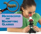 Microscopes and Magnifying Glasses