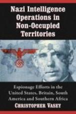 ISBN: 9781476663531 - Nazi Intelligence Operations in Non-Occupied Territories