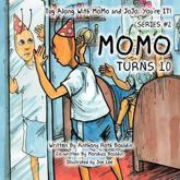 Tag Along With MoMo and JoJo: You're IT! SERIES #2: MoMo Turns 10