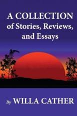 A Collection of Stories, Reviews, and Essays