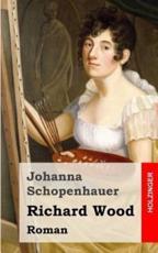 Richard Wood - Johanna Schopenhauer (author)