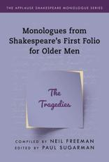 Monologues from Shakespeare's First Folio for Older Men. The Tragedies