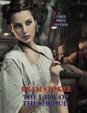 The Lady of the Shroud - Large Print Edition