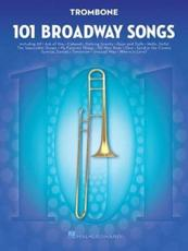 101 Broadway Songs for Trombone Book