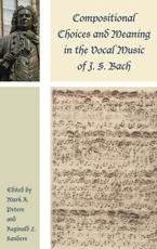Compositional Choices and Meaning in the Vocal Music of J. S. Bach