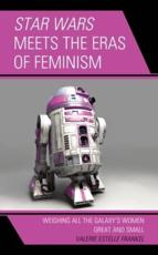 Star Wars Meets the Eras of Feminism