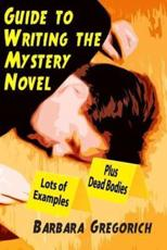 Guide to Writing the Mystery Novel