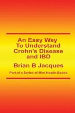 An Easy Way to Understand Crohn's Disease and IBD