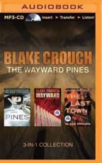 Blake Crouch - The Wayward Pines 3-In-1 Collection