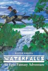 Waterfalls: An Epic Fantasy Adventure