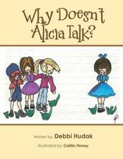 Why Doesn't Alicia Talk?: Understanding Autism