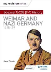 Edexcel GCSE (9-1) History. Weimar and Nazi Germany, 1918-39