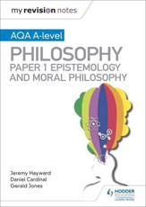 AQA A-Level Philosophy. Paper 1 Epistemology and Moral Philosophy