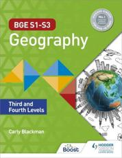 BGE S1-S3 Geography. Third and Fourth Levels