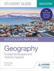 WJEC/Eduqas AS/A-Level Geography Student Guide 2: Coastal Landscapes and Tectonic Hazards