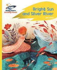 Bright Sun and Silver River
