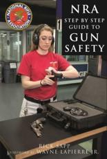 The NRA Step-by-Step Guide to Gun Safety