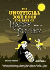 The Unofficial Harry Potter Joke Book. Howling Hilarity for Hufflepuff