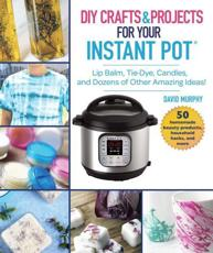 Instant Pot Crafts and Projects
