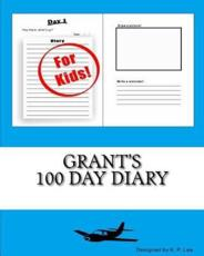 Grant's 100 Day Diary