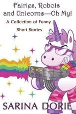 Fairies, Robots and Unicorns?--Oh My!