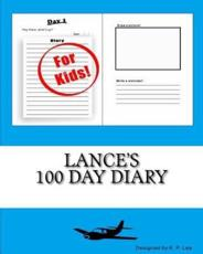 Lance's 100 Day Diary