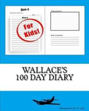 Wallace's 100 Day Diary