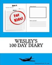 Wesley's 100 Day Diary
