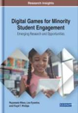Digital Games for Minority Student Engagement: Emerging Research and Opportunities