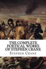 The Complete Poetical Works of Stephen Crane