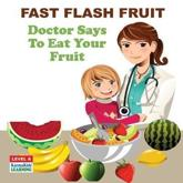Fast Flash Fruit