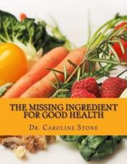 The Missing Ingredient for Good Health