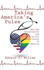 Taking America's Pulse: New Age Spiritualty and Social Issues in America