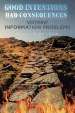 Good Intentions-Bad Consequences: Voters' Information Problems