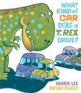 What Kind of Car Does a T. Rex Drive?