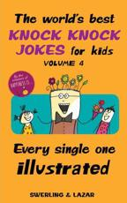 The World's Best Knock Knock Jokes for Kids Volume 4 Volume 4