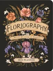 Floriography 2022 Monthly/Weekly Planner Calendar