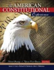 The American Constitutional Experience: Selected Readings and Supreme Court Opinions