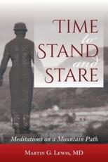 Time To Stand And Stare: Meditations On A Mountain Path