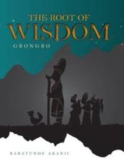 The Root of Wisdom: Gbongbo