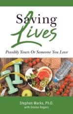 Saving Lives: Possibly Yours Or Someone You Love